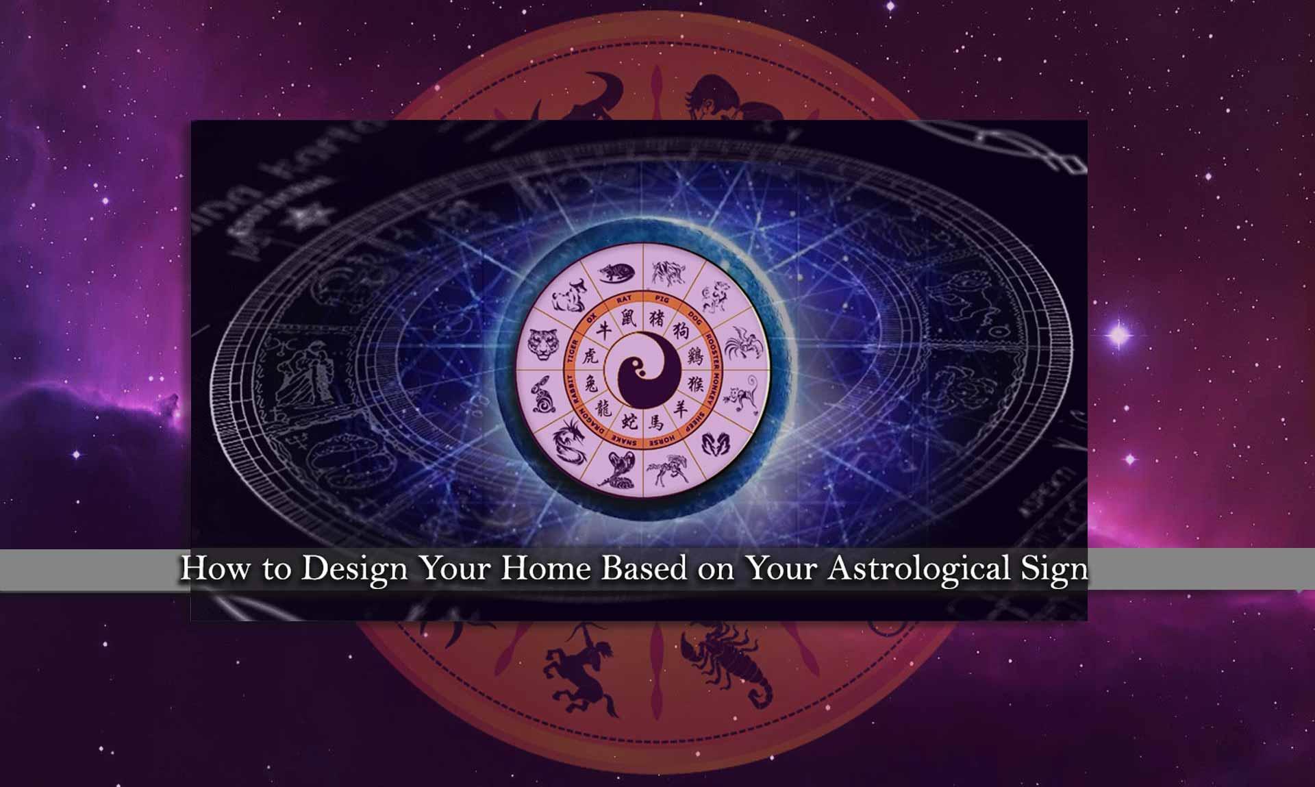 Design Your Home Based  Your Astrological Sign 1 - دکوراسیون ماه تولد : ایده های چیدمان بر اساس نشان ماه تولد شما